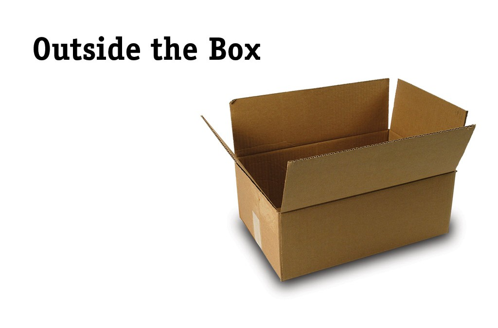 "Expand Your Opportunities by Thinking ""Outside the Box"""