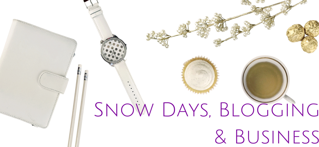 Snow Days, Blogging and Business