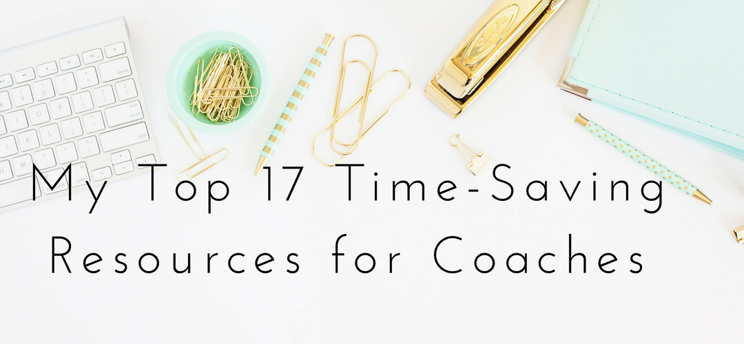 My Top 17 Time-Saving Tools for Coaches